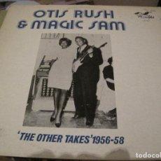 Discos de vinilo: LP OTIS RUSH & MAGIC SAM THE OTHER TAKES 1956/58 FLYRIGHT 562 R&B. Lote 183774507