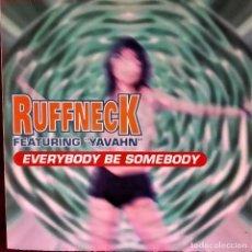 Discos de vinilo: MAXI VINILO RUFFNECK FEAT YAVAHN: EVERYBODY BE SOMEBODY, ESPAÑA 1995 (VG+-G+). Lote 183780382