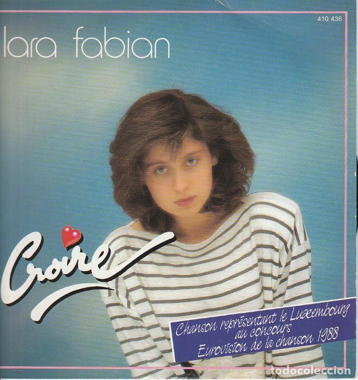 45 GIRI LARA FABIAN CROIRE CONCOURS EUROVIISON DEL A CHANSON LUXEMBOURG 1988 (Música - Discos de Vinilo - Maxi Singles - Festival de Eurovisión)