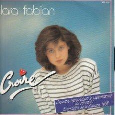 Discos de vinilo: 45 GIRI LARA FABIAN CROIRE CONCOURS EUROVIISON DEL A CHANSON LUXEMBOURG 1988. Lote 183809927