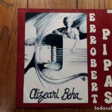 Discos de vinilo: ERROBERT PIPAS - AIZEARI BEHA. Lote 183815206