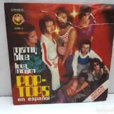 Discos de vinilo: SINGLE-POP TOPS-MAMY BLUE EN FUNDA ORIGINAL AÑO 1971. Lote 183849738