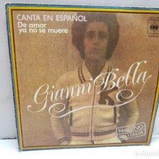 Discos de vinilo: SINGLE-GIANNI BELLA-DE AMOR YA NO SE MUERE EN FUNDA ORIGINAL AÑO 1976. Lote 183858545