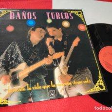 Discos de vinilo: BAÑOS TURCOS BUSCATE LA VIDA QUE LA MUERTE VIENE SOLA LP 1988 HORUS. Lote 183858643