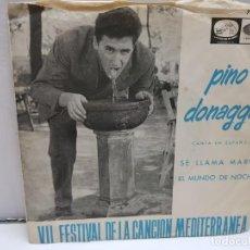 Discos de vinilo: SINGLE-PINO DONAGGIO-SE LLAMA MARIA EN FUNDA ORIGINAL AÑO 1965. Lote 183858923