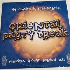 Discos de vinilo: DJ DADDY K - ORIENTAL PARTY BREAK. Lote 183859161