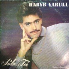 Discos de vinilo: HABYB YARULL - SOLO TU - LP . Lote 183895748