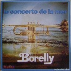 Discos de vinilo: JEAN-CLAUDE BORELLY – LE CONCERTO DE LA MER, DELPHINE-64023. Lote 183897187