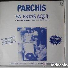 Discos de vinilo: PARCHIS – YA ESTAS AQUÍ (MX) 1982 PROMO!!!!! (PROMOCION VISITA JUAN PABLO II). Lote 183906631