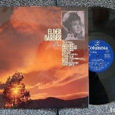 Discos de vinilo: ELDER BARBER - UNA CASITA EN CANADÁ. EDITADO POR COLUMBIA . AÑO 1972. COLECCIONISTAS. MUY POCAS UNID. Lote 183930301