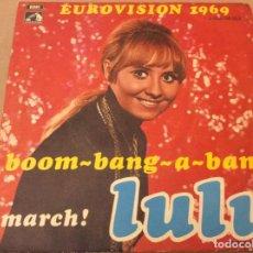 Discos de vinilo: LULU . EUROVISION 1969. BOOM-BANG-A-BANG / MARCH! - LA VOZ DE SU AMO , EMI 1969.. Lote 183934050