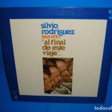 Discos de vinilo: VINILO DISCO LP- SILVIO RODRÍGUEZ – 1968/1970 AL FINAL DE ESTE VIAJE... 1978. Lote 183934128