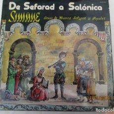 Discos de vinilo: SIMANE , DE SEFARAD A SALONICA , LP 1983 MUSICA SAFARDI JUDEO-ESPAÑOLA -FOLK- VINILO. Lote 183954436