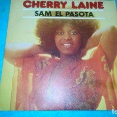 Discos de vinilo: CHERRY LAINE / SAM EL PASOTA. Lote 183955206