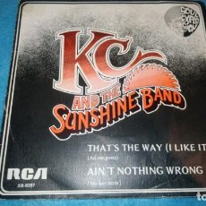 Discos de vinilo: KC AND THE SUNSHINE BAND-THAT'S THE WAY/AIN'T NOTHING WRONG -SINGLE. Lote 183956006