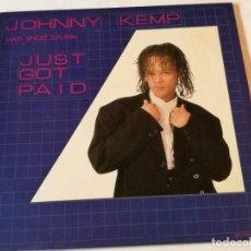 Discos de vinilo: JOHNNY KEMP - JUST GOT PAID - 1988. Lote 183960007