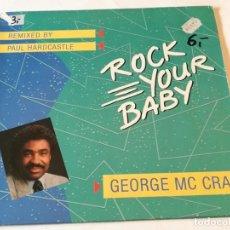 Discos de vinilo: GEORGE MCCRAE - ROCK YOUR BABY (REMIXED BY PAUL HARDCASTLE) - 1986. Lote 183960188