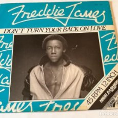 Discos de vinilo: FREDDIE JAMES - DON'T TURN YOUR BACK ON LOVE - 1982. Lote 183960268