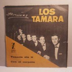 Discos de vinilo: LOS TAMARA - VENECIA SIN TI - CON EL CORAZON - SINGLE. Lote 183962250