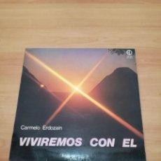 Discos de vinilo: CARMELO ERDOZAIN VIVIREMOS CON EL. Lote 183964952