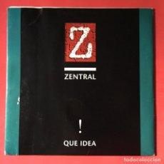 Discos de vinilo: ZENTRAL – QUE IDEA !. Lote 184009706