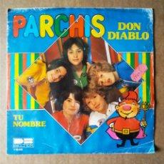 Discos de vinilo: SINGLE VINILO PARCHÍS: DON DIABLO/TU NOMBRE (BELTER, 1980). 7 PULGADAS/45 RPM.. Lote 184015600