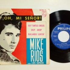 Discos de vinilo: EP: MIKE RIOS - OH MI SEÑOR + HAY TANTAS CHICAS + DRIP DROP + BAILANDO SURFIN (PHILIPS, 1964) MIGUEL. Lote 183886077