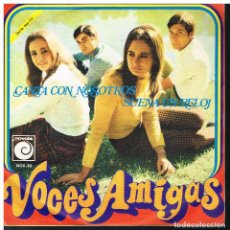 Discos de vinilo: VOCES AMIGAS - CANTA CON NOSOTROS / SUENA UN RELOJ - SINGLE 1968. Lote 184087865