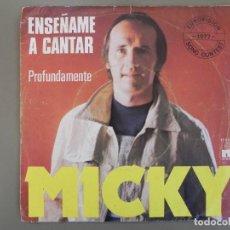 Discos de vinilo: MICKY: ENSÉÑAME A CANTAR / PROFUNDAMENTE, SINGLE ARIOLA 17.510-A. SPAIN, 1977. VG+/VG. Lote 184092330