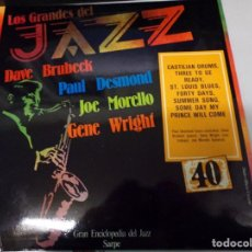 Discos de vinilo: DISCO LOS GRANDES DEL JAZZ NUMERO 40 DAVE BRUBECK, PAUL DESMOND, JOE MORELLO, GENE WRIGHT. Lote 184111725