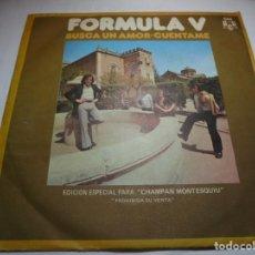Discos de vinilo: MAGNIFICO SINGLE ANTIGUO DE FORMULA V EDICION ESPECIAL PARA CHAMPAN MONTESQUIU. Lote 184116122