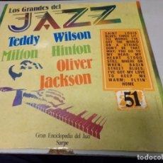 Discos de vinilo: DISCO LOS GRANDES DEL JAZZ NUMERO 51 TEDDY WILSON, MILTON HINTON, OLIVER JACKSON. Lote 184136500