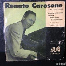 Discos de vinilo: DISCO SINGLE RENATO CAROSONE, CIRIBIRIBIN, MAMBO ITALIANO ETC PATHE. Lote 184168530