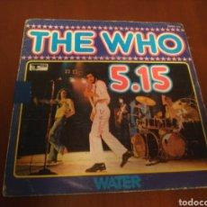 Discos de vinilo: THE WHO 5.15- DISCO PEQUEÑO AÑO 1974. Lote 184187046