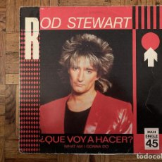 Discos de vinilo: ROD STEWART – ¿QUE VOY A HACER? = WHAT AM I GONNA DO (I'M SO IN LOVE WITH YOU) SELLO: WARNER BROS.. Lote 184194611