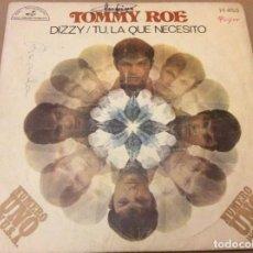 Discos de vinilo: TOMMY ROE. DIZZY / TÚ, LA QUE NECESITO. HISPAVOX, 1969. Lote 184218185