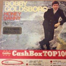 Discos de vinilo: BOBBY GOLDSBORO - HONEY / DANNY. UA RECORDS 1968.. Lote 184218937