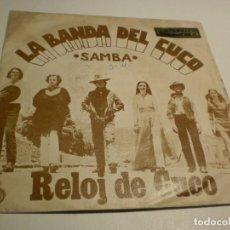 Discos de vinilo: SINGLE LA BANDA DEL CUCO. SAMBA. RELOJ DE CUCO. ACCIÓN 1970 SPAIN (PROBADO Y BIEN, SEMINUEVO). Lote 184227248