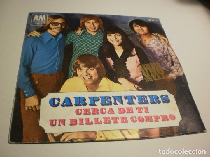 SINGLE CARPENTERS. CERCA DE TI. UN BILLETE COMPRÓ. HISPAVOX 1970 SPAIN (PROBADO Y BIEN) (Música - Discos - Singles Vinilo - Pop - Rock - Extranjero de los 70)