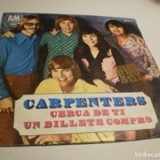 Discos de vinilo: SINGLE CARPENTERS. CERCA DE TI. UN BILLETE COMPRÓ. HISPAVOX 1970 SPAIN (PROBADO Y BIEN). Lote 184228393