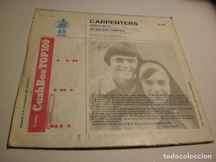 Discos de vinilo: single carpenters. cerca de ti. un billete compró. hispavox 1970 spain (probado y bien) - Foto 2 - 184228393