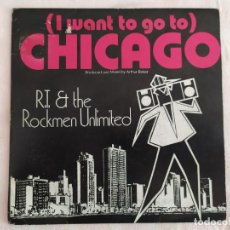 Discos de vinilo: R.T. & THE ROCKMEN UNLIMITED – (I WANT TO GO TO) CHICAGO. Lote 184251010
