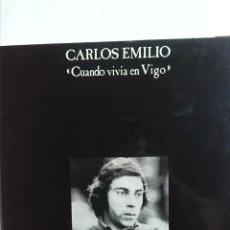 Discos de vinilo: CARLOS EMILIO CUANDO VIVIA EN VIGO. Lote 184254816