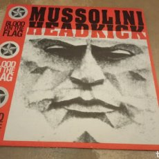 Discos de vinilo: MUSSOLINI HEADKICK ‎– BLOOD ON THE FLAG - VINILO EDICIÓN BÉLGICA 1990.BUEN ESTADO. Lote 184276701