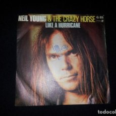 Discos de vinilo: NEIL YOUNG & THE CRAZY HORSE - LIKE A HURRICANE - SINGLE, REPRISE RECORDS 1977. Lote 184302053