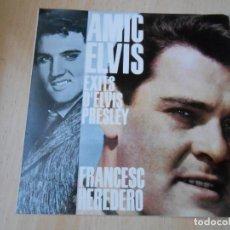 Discos de vinilo: FRANCESC HEREDERO - AMIC ELVIS -, EP, SENTIMENTALMENT + 3, AÑO 1963. Lote 184329720
