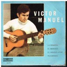 Discos de vinilo: VICTOR MANUEL - LA ROMERIA / EL MENDIGO / EL ABUELO VITOR / PAXARINOS - EP 1970. Lote 184339723