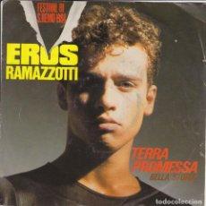 Discos de vinilo: EROS RAMAZZOTTI TERRA PROMESSA FESTIVAL DI SANREMO 1984 BELLA STORIA DDD ITALY . Lote 184361502