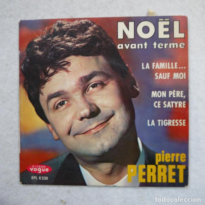 PIERRE PERRET - LA FAMILLE… SAUF MOI - MON PÈRE CE SATYRE… / NOËL - LA TIGRESSE - EP 1964 (Música - Discos de Vinilo - EPs - Canción Francesa e Italiana)