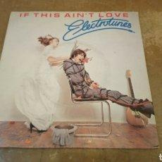 Discos de vinilo: ELECTROTUNES – IF THIS AIN'T LOVE. SINGLE VINILO 1980.. Lote 184479152